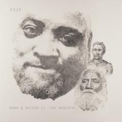 Fiji - Born and Raised II (The Rebirth)